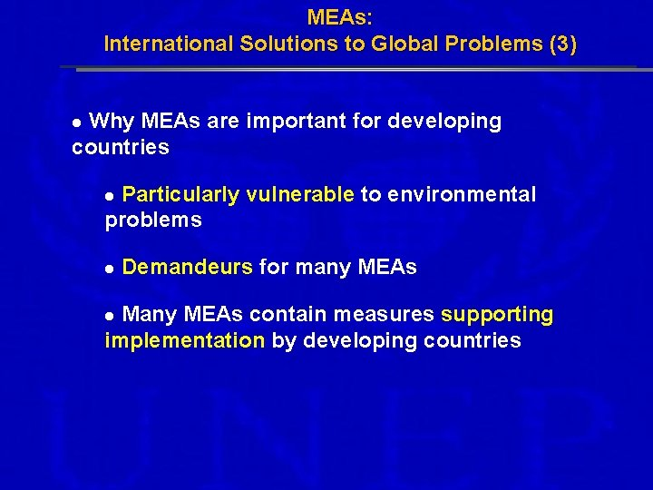 MEAs: International Solutions to Global Problems (3) Why MEAs are important for developing countries