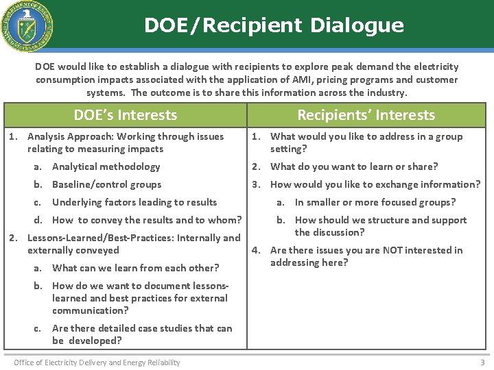 DOE/Recipient Dialogue DOE would like to establish a dialogue with recipients to explore peak