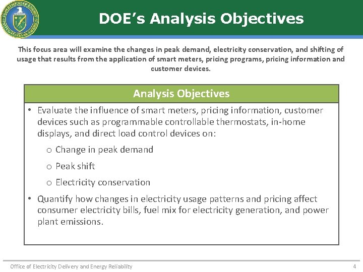 DOE's Analysis Objectives This focus area will examine the changes in peak demand, electricity