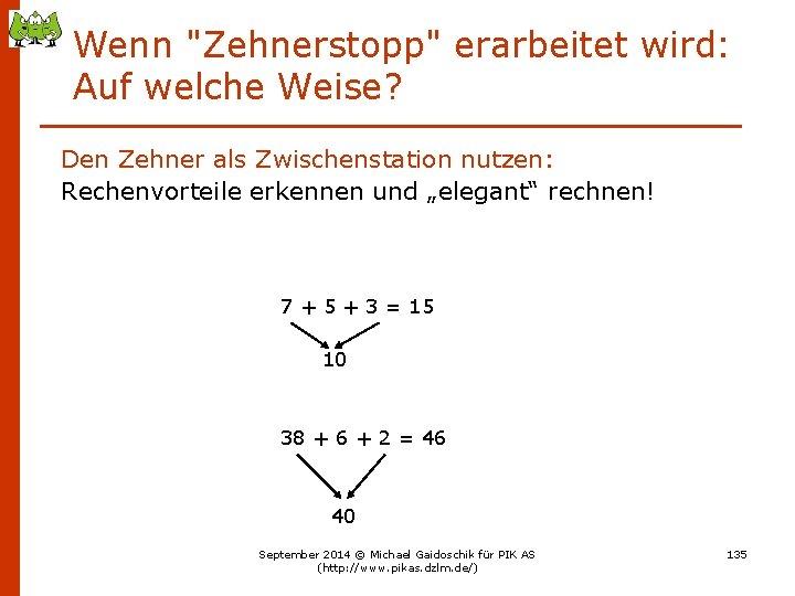 """Wenn """"Zehnerstopp"""" erarbeitet wird: Auf welche Weise? Den Zehner als Zwischenstation nutzen: Rechenvorteile erkennen"""