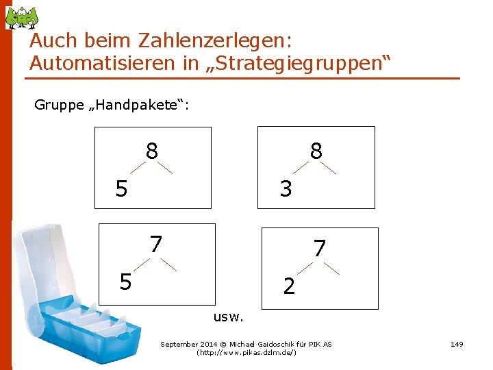 """Auch beim Zahlenzerlegen: Automatisieren in """"Strategiegruppen"""" Gruppe """"Handpakete"""": 8 8 3 5 7 7"""
