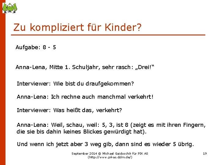 Zu kompliziert für Kinder? Aufgabe: 8 - 5 Anna-Lena, Mitte 1. Schuljahr, sehr rasch: