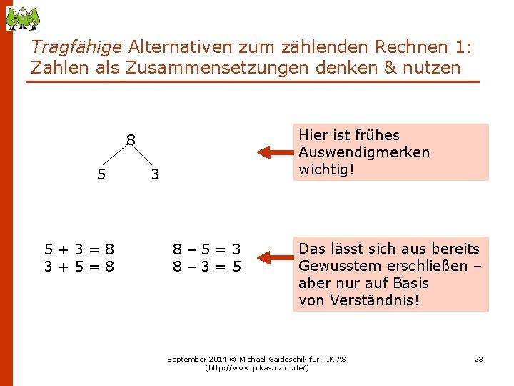 Tragfähige Alternativen zum zählenden Rechnen 1: Zahlen als Zusammensetzungen denken & nutzen Hier ist