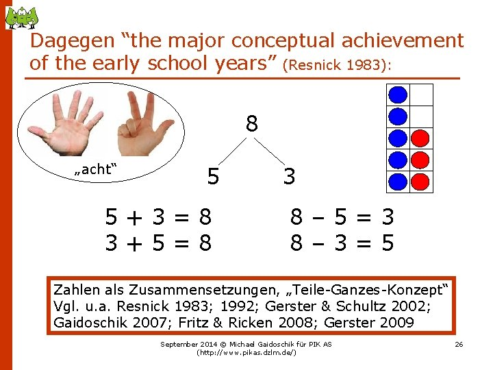 """Dagegen """"the major conceptual achievement of the early school years"""" (Resnick 1983): 8 """"acht"""""""