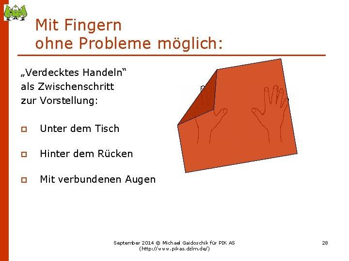 """Mit Fingern ohne Probleme möglich: """"Verdecktes Handeln"""" als Zwischenschritt zur Vorstellung: p Unter dem"""
