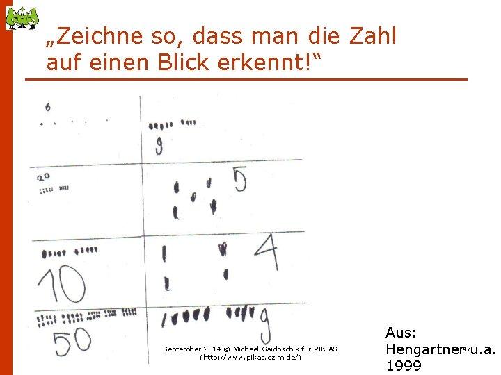 """""""Zeichne so, dass man die Zahl auf einen Blick erkennt!"""" September 2014 © Michael"""