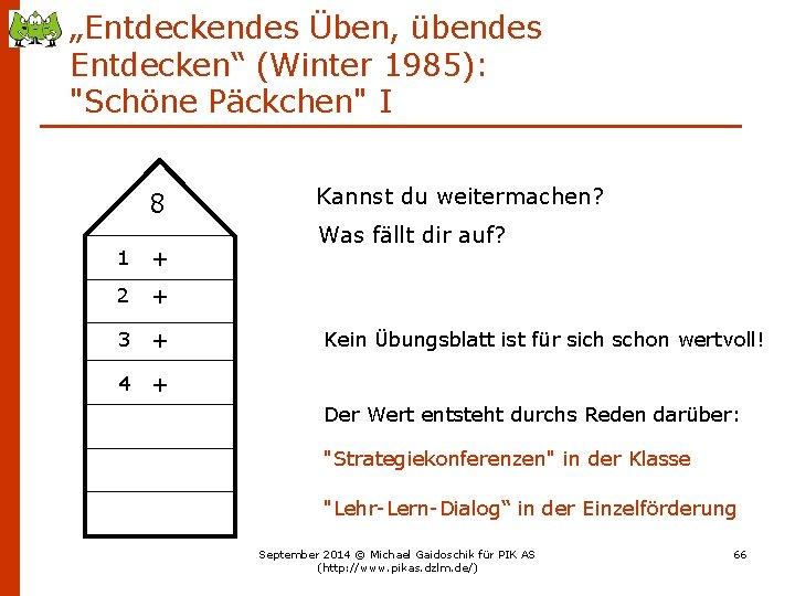 """""""Entdeckendes Üben, übendes Entdecken"""" (Winter 1985): """"Schöne Päckchen"""" I 8 1 + 2 +"""