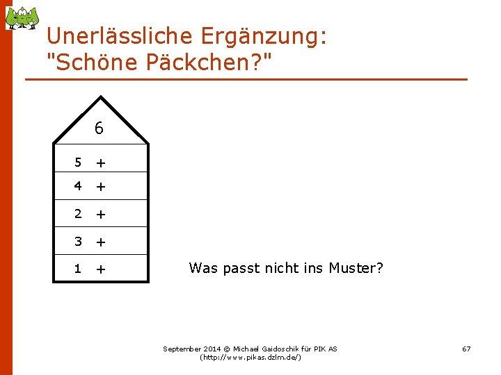 """Unerlässliche Ergänzung: """"Schöne Päckchen? """" 6 5 + 4 + 2 + 3 +"""