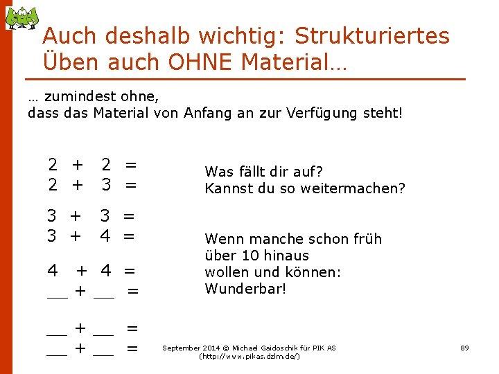 Auch deshalb wichtig: Strukturiertes Üben auch OHNE Material… … zumindest ohne, dass das Material