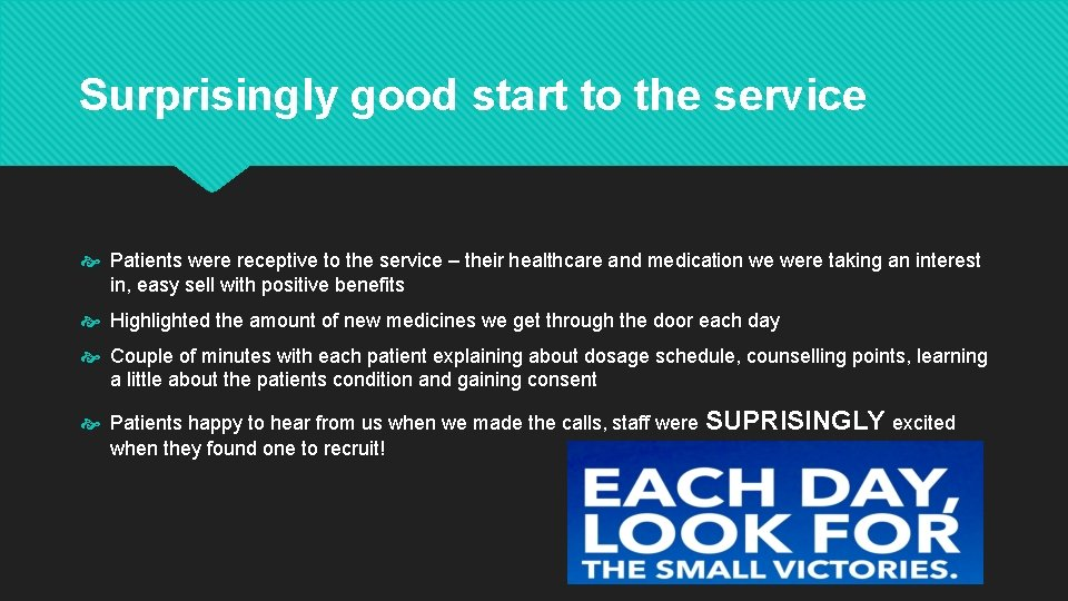 Surprisingly good start to the service Patients were receptive to the service – their