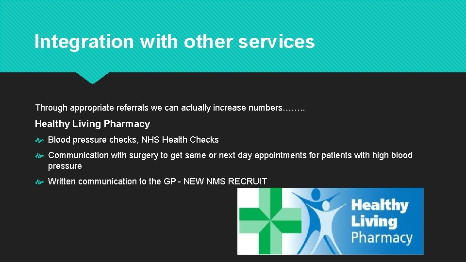 Integration with other services Through appropriate referrals we can actually increase numbers……. . Healthy