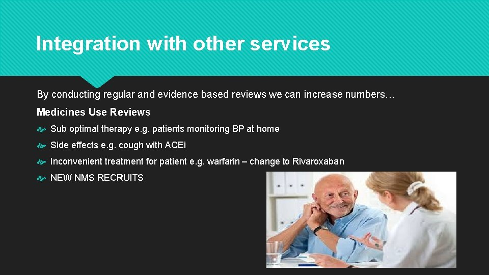 Integration with other services By conducting regular and evidence based reviews we can increase