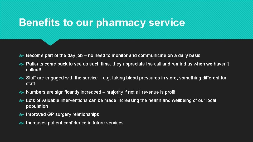 Benefits to our pharmacy service Become part of the day job – no need