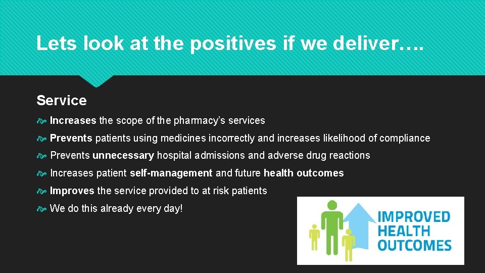Lets look at the positives if we deliver…. Service Increases the scope of the