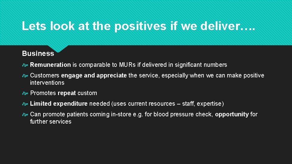 Lets look at the positives if we deliver…. Business Remuneration is comparable to MURs