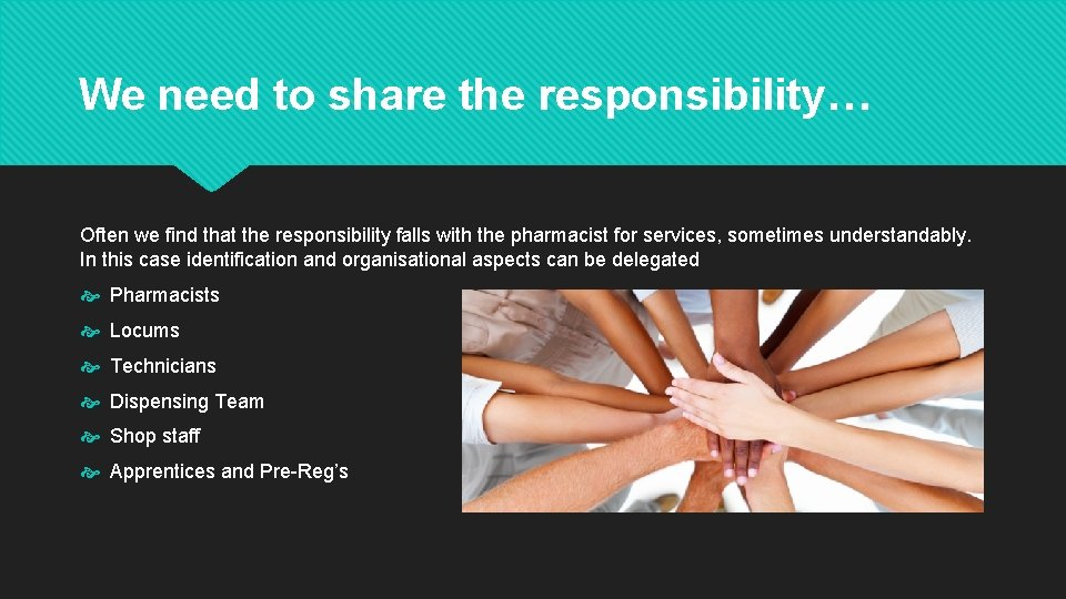 We need to share the responsibility… Often we find that the responsibility falls with