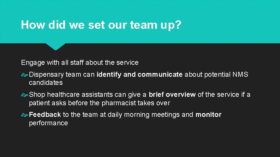 How did we set our team up? Engage with all staff about the service