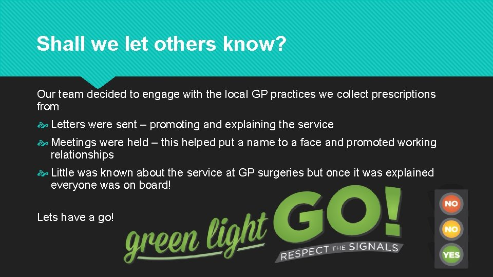 Shall we let others know? Our team decided to engage with the local GP