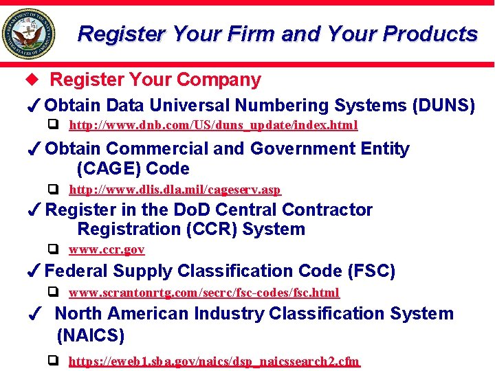 Register Your Firm and Your Products Register Your Company Obtain Data Universal Numbering Systems