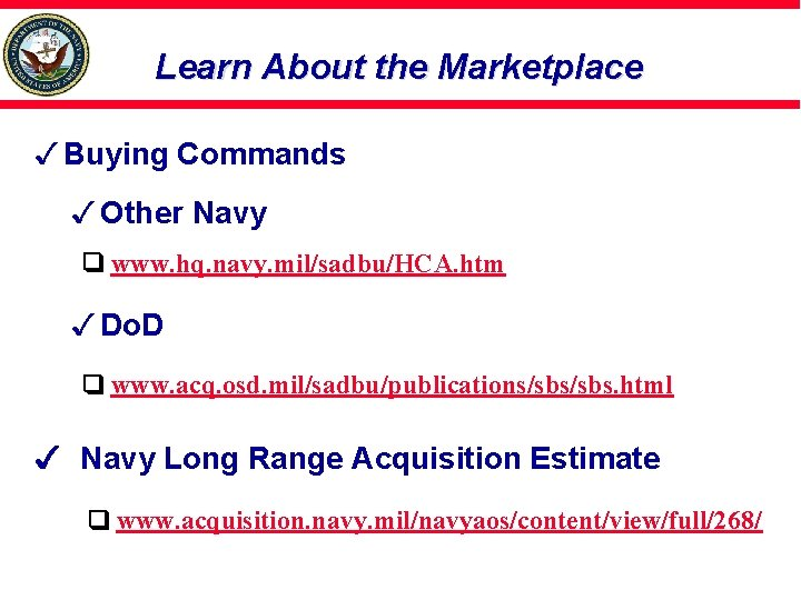 Learn About the Marketplace 3 Buying Commands 3 Other Navy www. hq. navy. mil/sadbu/HCA.