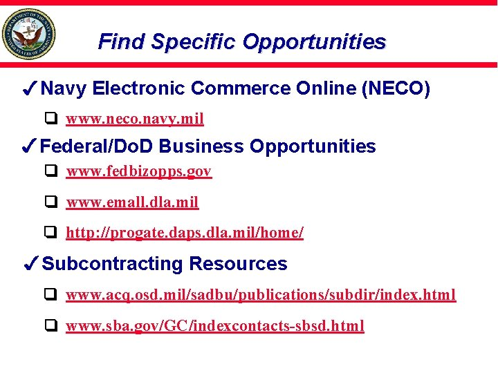 Find Specific Opportunities Navy Electronic Commerce Online (NECO) www. neco. navy. mil Federal/Do. D