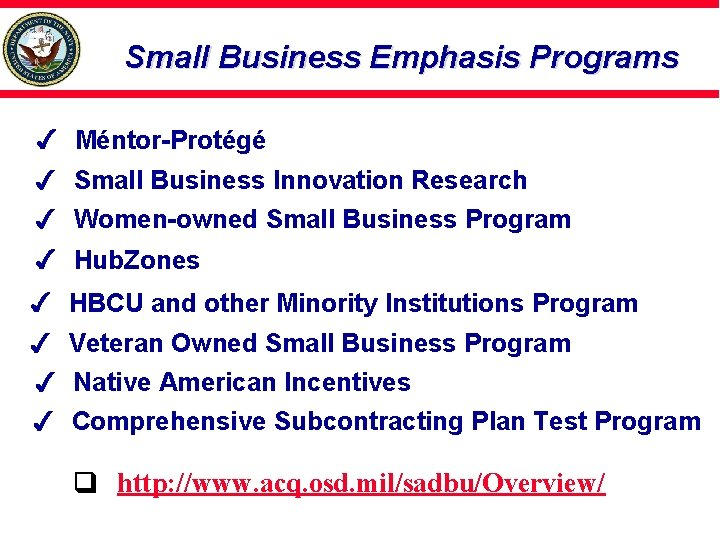 Small Business Emphasis Programs Méntor-Protégé Small Business Innovation Research Women-owned Small Business Program Hub.