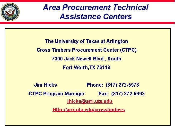 Area Procurement Technical Assistance Centers The University of Texas at Arlington Cross Timbers Procurement