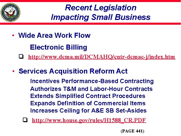 Recent Legislation Impacting Small Business • Wide Area Work Flow Electronic Billing http: //www.