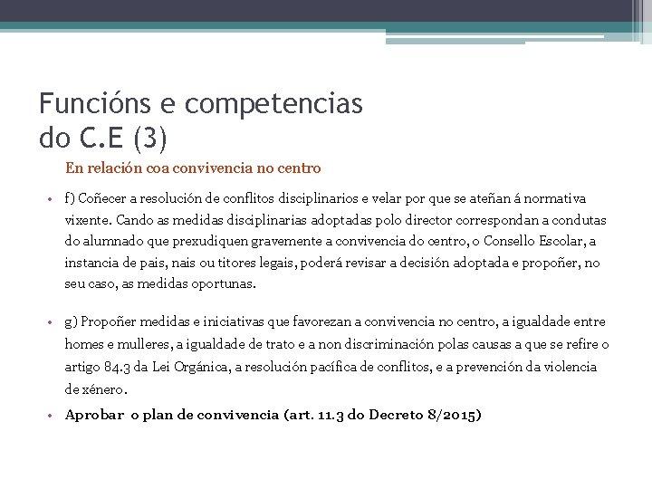 Funcións e competencias do C. E (3) En relación coa convivencia no centro •