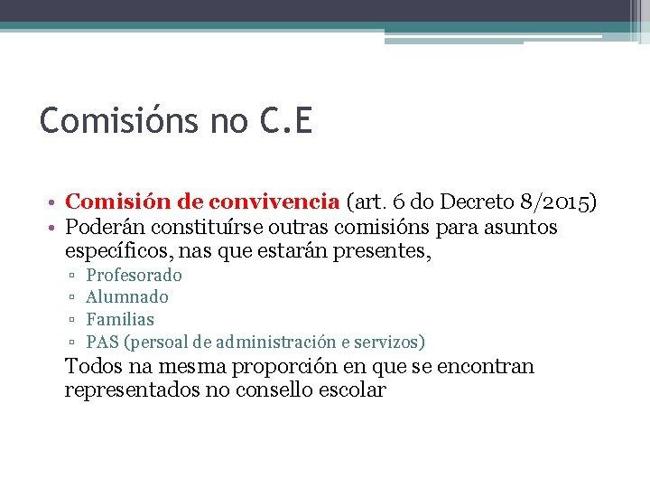 Comisións no C. E • Comisión de convivencia (art. 6 do Decreto 8/2015) •