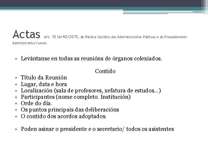 Actas art. 18 lei 40/2015, de Réxime Xurídico das Administracións Públicas e do Procedemento