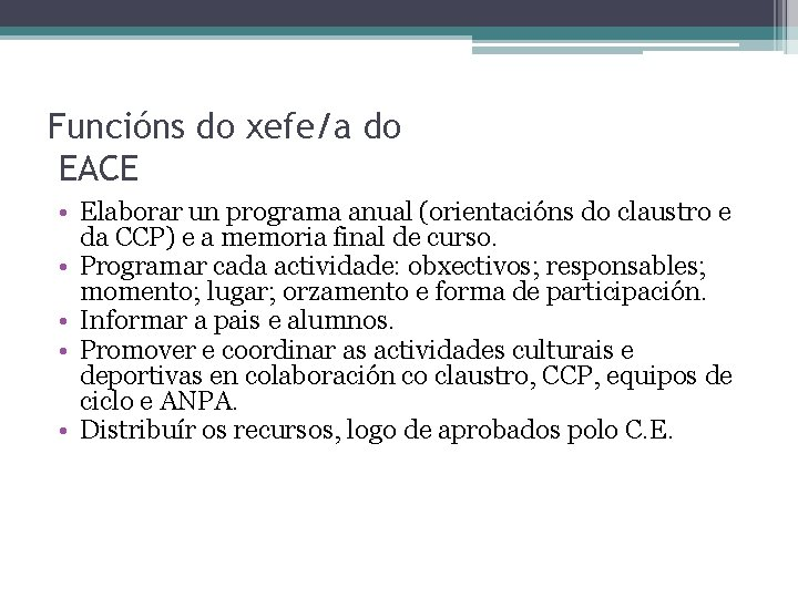 Funcións do xefe/a do EACE • Elaborar un programa anual (orientacións do claustro e