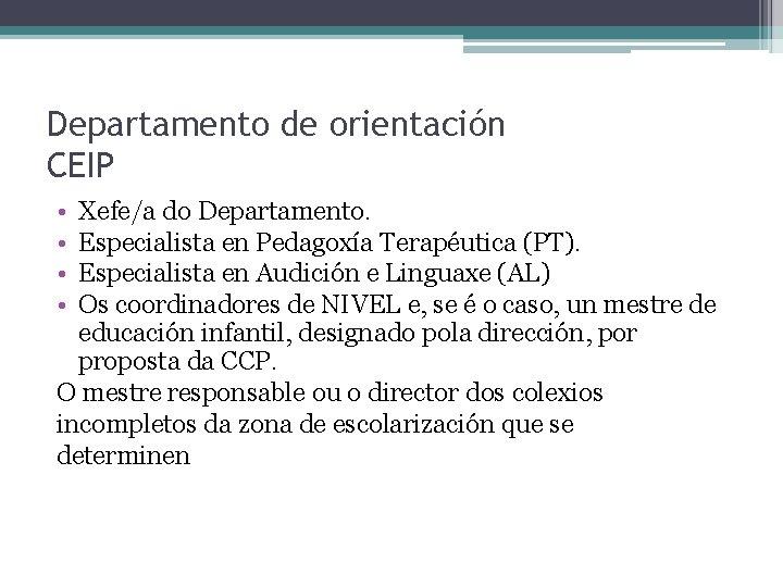 Departamento de orientación CEIP • • Xefe/a do Departamento. Especialista en Pedagoxía Terapéutica (PT).