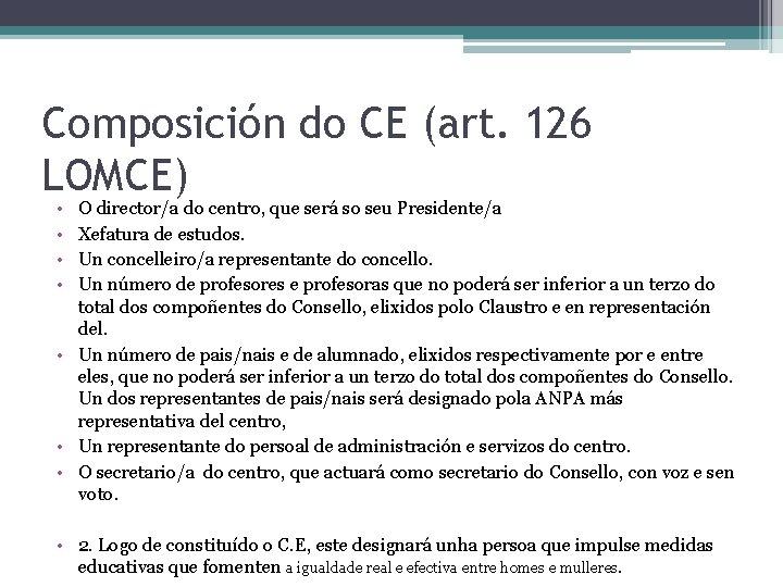 Composición do CE (art. 126 LOMCE) • • O director/a do centro, que será