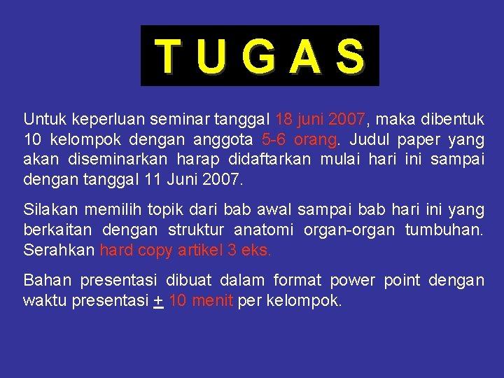 TUGAS Untuk keperluan seminar tanggal 18 juni 2007, maka dibentuk 10 kelompok dengan anggota