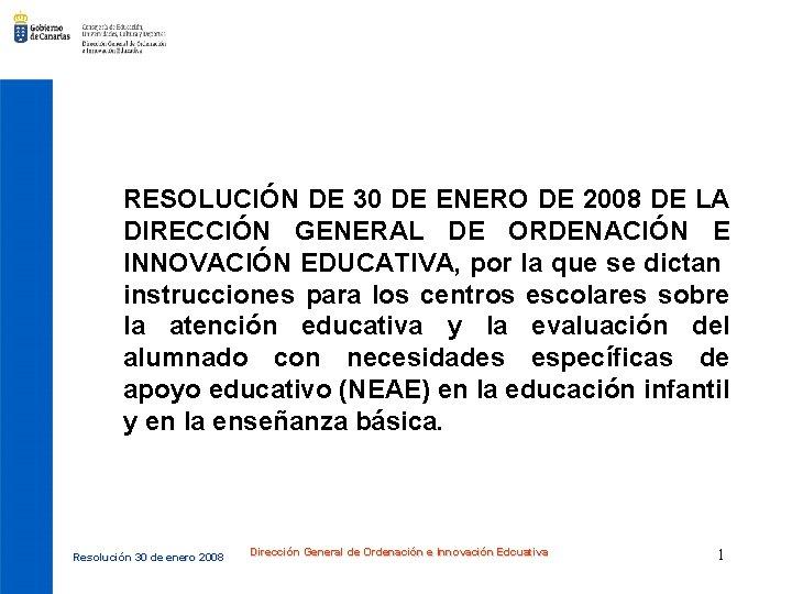 RESOLUCIÓN DE 30 DE ENERO DE 2008 DE LA DIRECCIÓN GENERAL DE ORDENACIÓN E
