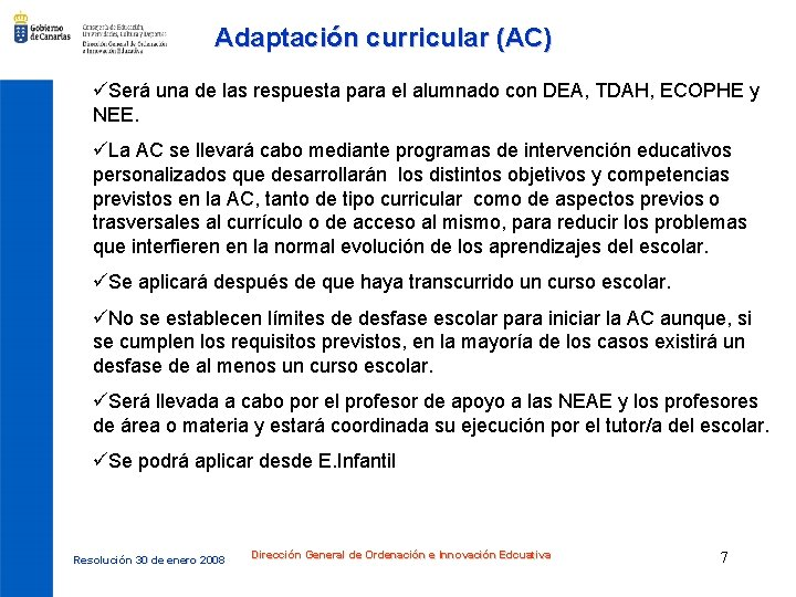 Adaptación curricular (AC) üSerá una de las respuesta para el alumnado con DEA, TDAH,