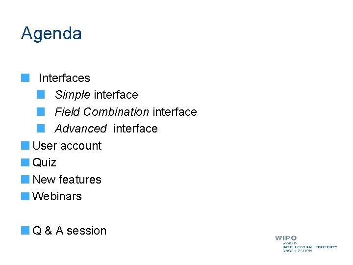 Agenda Interfaces Simple interface Field Combination interface Advanced interface User account Quiz New features