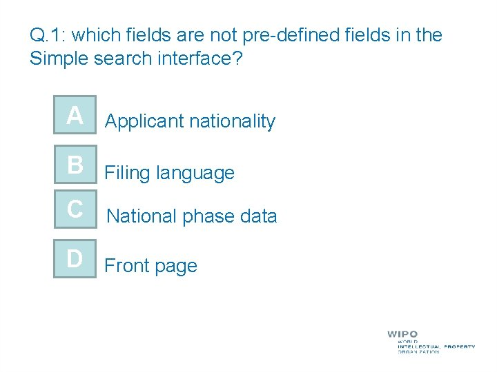 Q. 1: which fields are not pre-defined fields in the Simple search interface? A