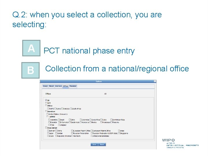Q. 2: when you select a collection, you are selecting: A PCT national phase