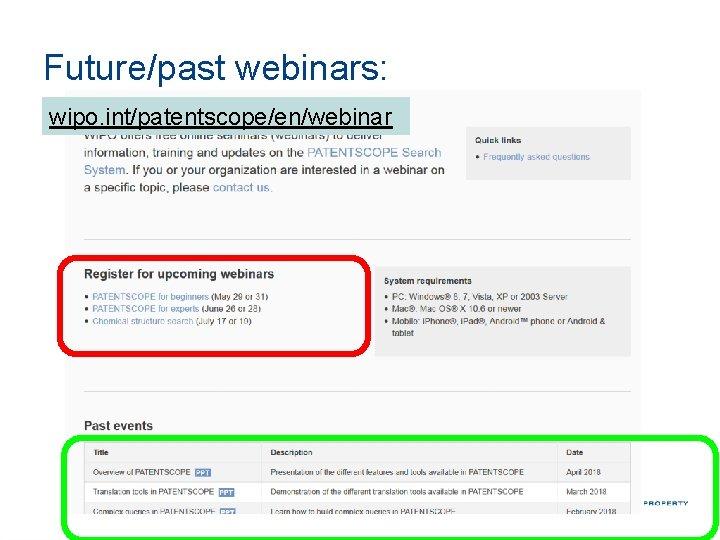 Future/past webinars: wipo. int/patentscope/en/webinar