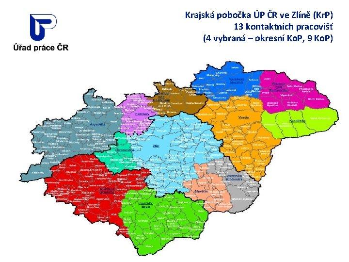 Krajská pobočka ÚP ČR ve Zlíně (Kr. P) 13 kontaktních pracovišť (4 vybraná –