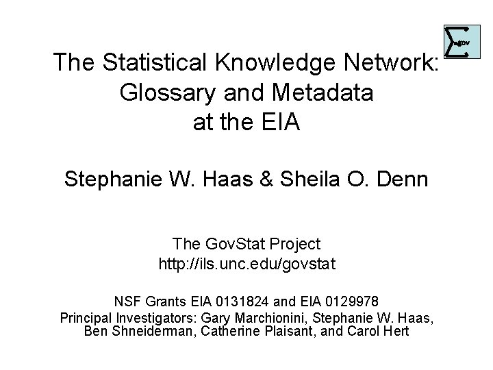 . The Statistical Knowledge Network: Glossary and Metadata at the EIA Stephanie W. Haas