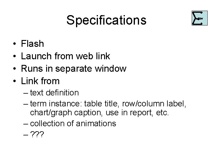 Specifications • • Flash Launch from web link Runs in separate window Link from