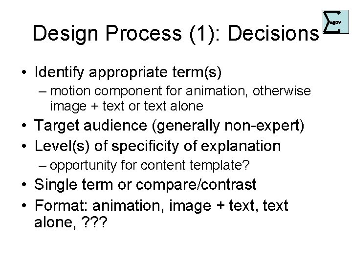 Design Process (1): Decisions • Identify appropriate term(s) – motion component for animation, otherwise