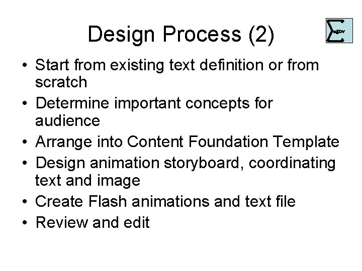 Design Process (2) . gov • Start from existing text definition or from scratch