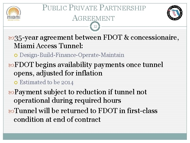 PUBLIC PRIVATE PARTNERSHIP AGREEMENT 12 35 -year agreement between FDOT & concessionaire, Miami Access