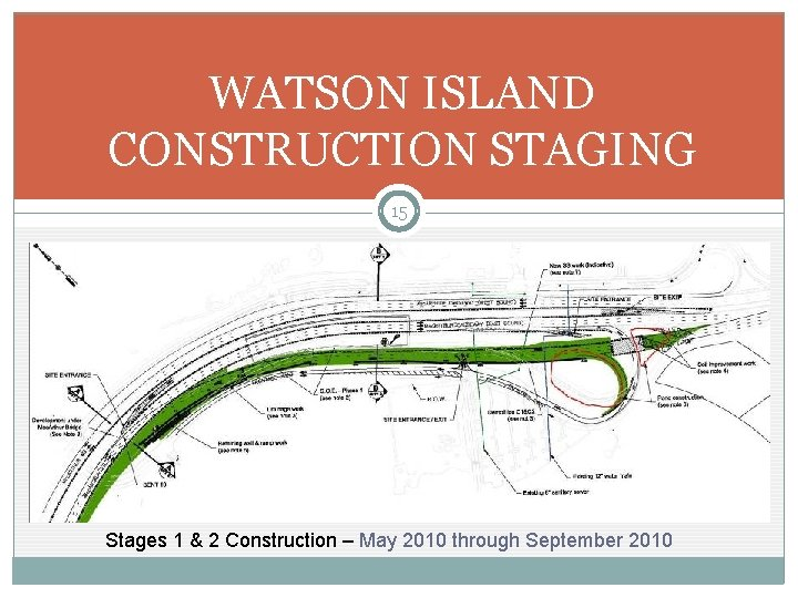 WATSON ISLAND CONSTRUCTION STAGING 15 Stages 1 & 2 Construction – May 2010 through