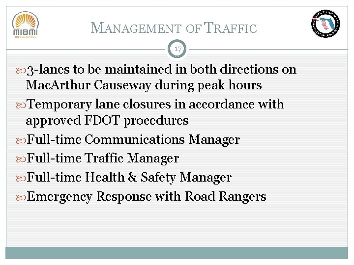 MANAGEMENT OF TRAFFIC 17 3 -lanes to be maintained in both directions on Mac.