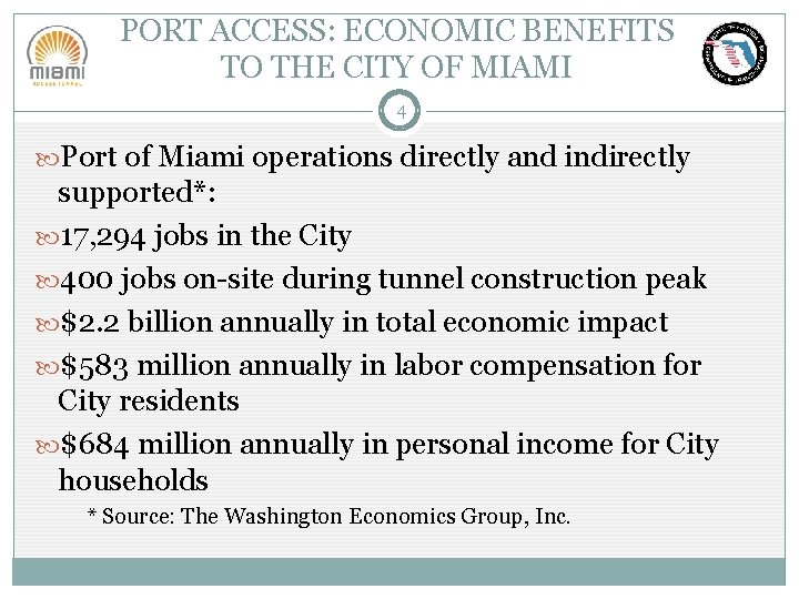 PORT ACCESS: ECONOMIC BENEFITS TO THE CITY OF MIAMI 4 Port of Miami operations